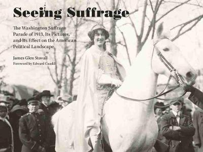 Seeing Suffrage by James G. Stovall