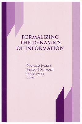 Formalizing the Dynamics of Information by Martina Faller