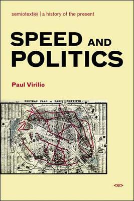 Speed and Politics by Paul Virilio