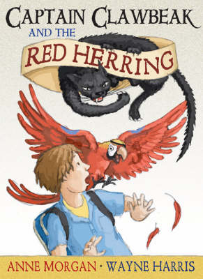 Captain Clawbeak and the Red Herring by Anne Morgan