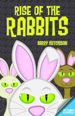 Rise of the Rabbits by Barry Hutchison
