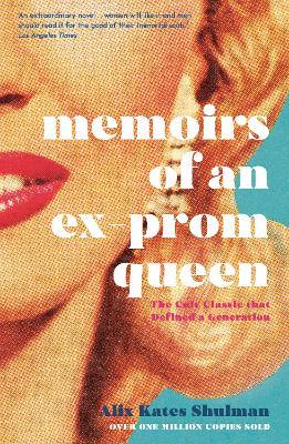 Memoirs of an Ex-Prom Queen by Alix Kates Shulman