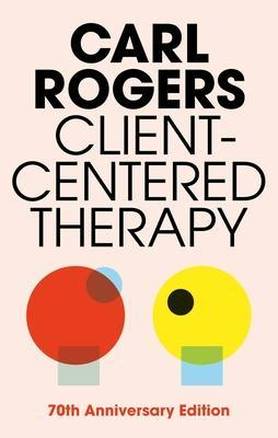 Client Centred Therapy (New Ed) by Carl Rogers