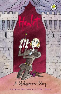 A Shakespeare Story: Hamlet by Andrew Matthews