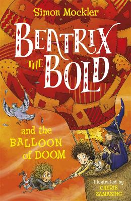 Beatrix the Bold and the Balloon of Doom by Simon Mockler
