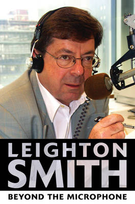 Leighton Smith Beyond the Microphone book