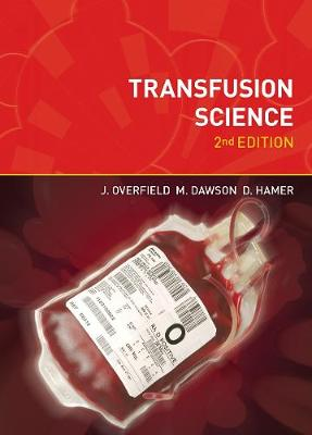 Transfusion Science, second edition by Joyce Overfield