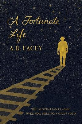 Fortunate Life by A B Facey