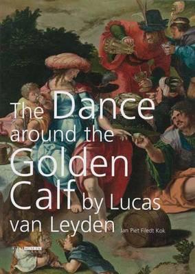 """""""The Dance around the Golden Calf"""" by Lucas van Leyden by Jan Piet Filedt Kok"""