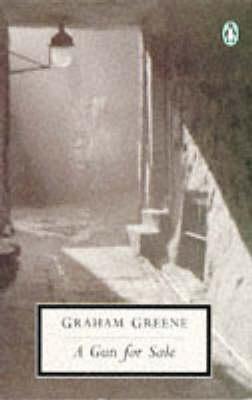 A A Gun for Sale: An Entertainment by Graham Greene