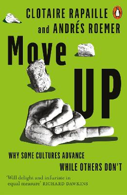 Move Up: Why Some Cultures Advance While Others Don't by Clotaire Rapaille