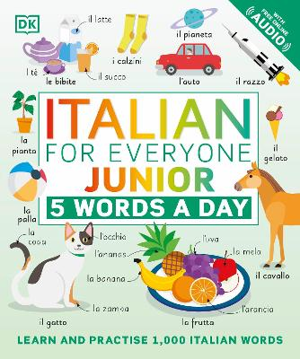 Italian for Everyone Junior 5 Words a Day: Learn and Practise 1,000 Italian Words book