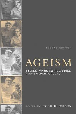 Ageism by Todd D. Nelson