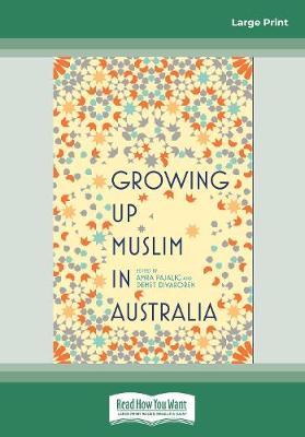Growing Up Muslim in Australia: Coming of Age by Amra Pajalic and Demet Divaroren