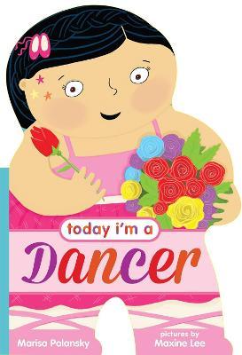 Today I'm a Dancer by Marisa Polansky