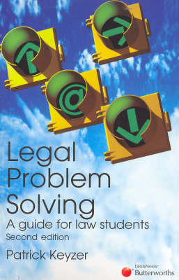 Legal Problem Solving - A Guide for Law Students by P Keyzer