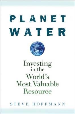 Planet Water by Steve Hoffmann