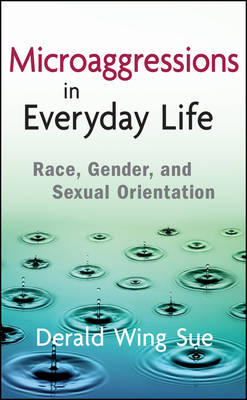 Microaggressions in Everyday Life by Derald Wing Sue