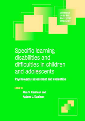 Specific Learning Disabilities and Difficulties in Children and Adolescents by Alan S. Kaufman