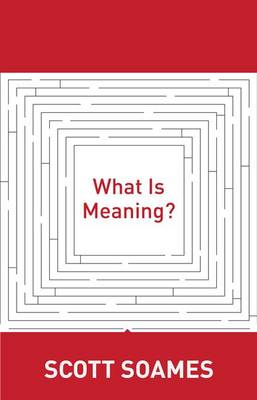 What Is Meaning? by Scott Soames