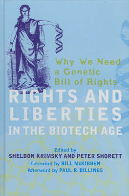 Rights and Liberties in the Biotech Age by Sheldon Krimsky