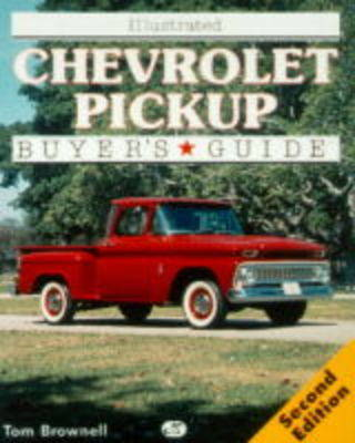 Illustrated Chevrolet Pickup Buyer's Guide by Tom Brownell
