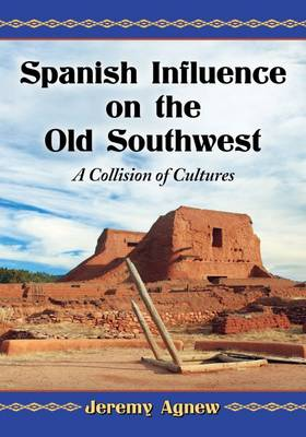 Spanish Influence on the Old Southwest by Jeremy Agnew