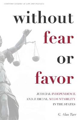 Without Fear or Favor by G. Alan Tarr