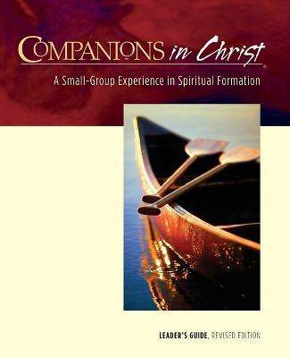Companions in Christ: A Small-Group Experience in Spiritual Formation book
