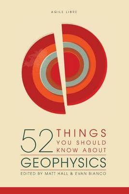 52 Things You Should Know about Geophysics by Matt Hall