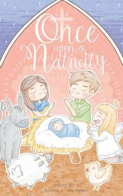 Once Upon a Nativity by Harris R Ashleigh