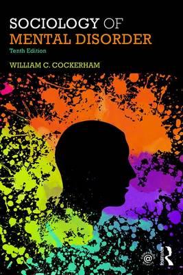 Sociology of Mental Disorder by William Cockerham