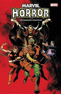 Marvel Horror: The Magazine Collection by Chris Claremont