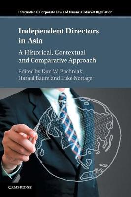 Independent Directors in Asia: A Historical, Contextual and Comparative Approach by Dan W. Puchniak