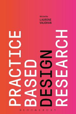 Practice-based Design Research by Laurene Vaughan