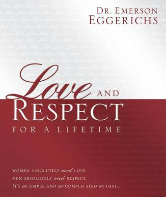 Love and Respect for a Lifetime: Gift Book by Emerson Eggerichs