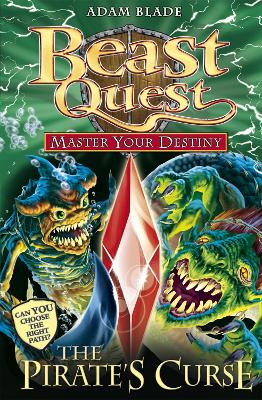 Beast Quest: Master Your Destiny: The Pirate's Curse by Adam Blade