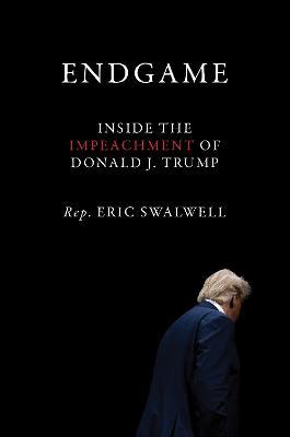 Endgame: Inside the Impeachment of Donald J. Trump book