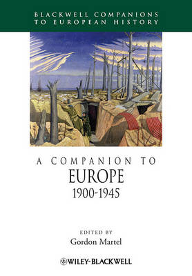 A Companion to Europe, 1900 - 1945 by Gordon Martel