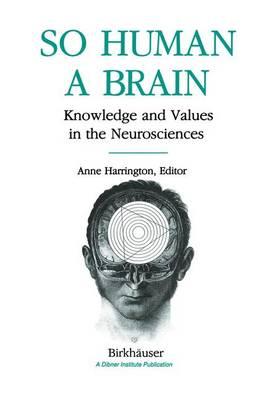 So Human a Brain by Anne Harrington