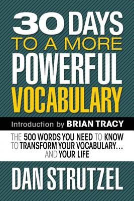 30 Days to a More Powerful Vocabulary by Dan Strutzel