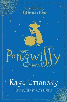 The More Pongwiffy Stories by Kaye Umansky