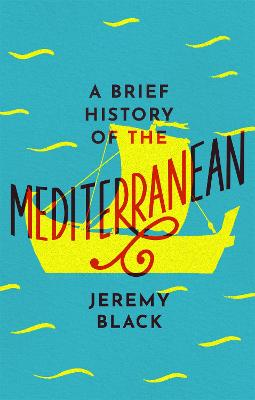 A Brief History of the Mediterranean: Indispensable for Travellers book
