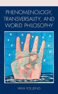 Phenomenology, Transversality, and World Philosophy book