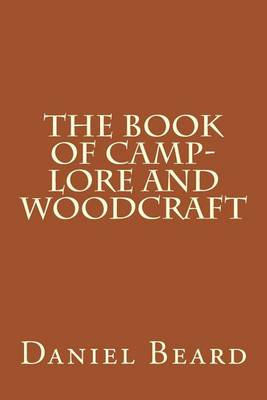 The Book of Camp-Lore and Woodcraft by Dan Beard