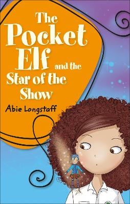 Reading Planet KS2 - The Pocket Elf and the Star of the Show - Level 3: Venus/Brown band by Abie Longstaff