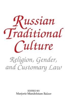Russian Traditional Culture by Marjorie Mandelstam Balzer