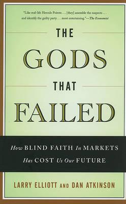 Gods That Failed by Larry Elliott