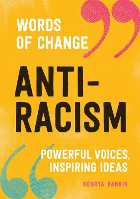 Anti-racism: Powerful Voices, Inspiring Ideas book