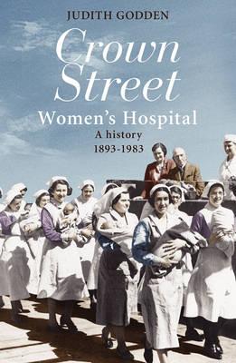 Crown Street Women's Hospital by Judith Godden
